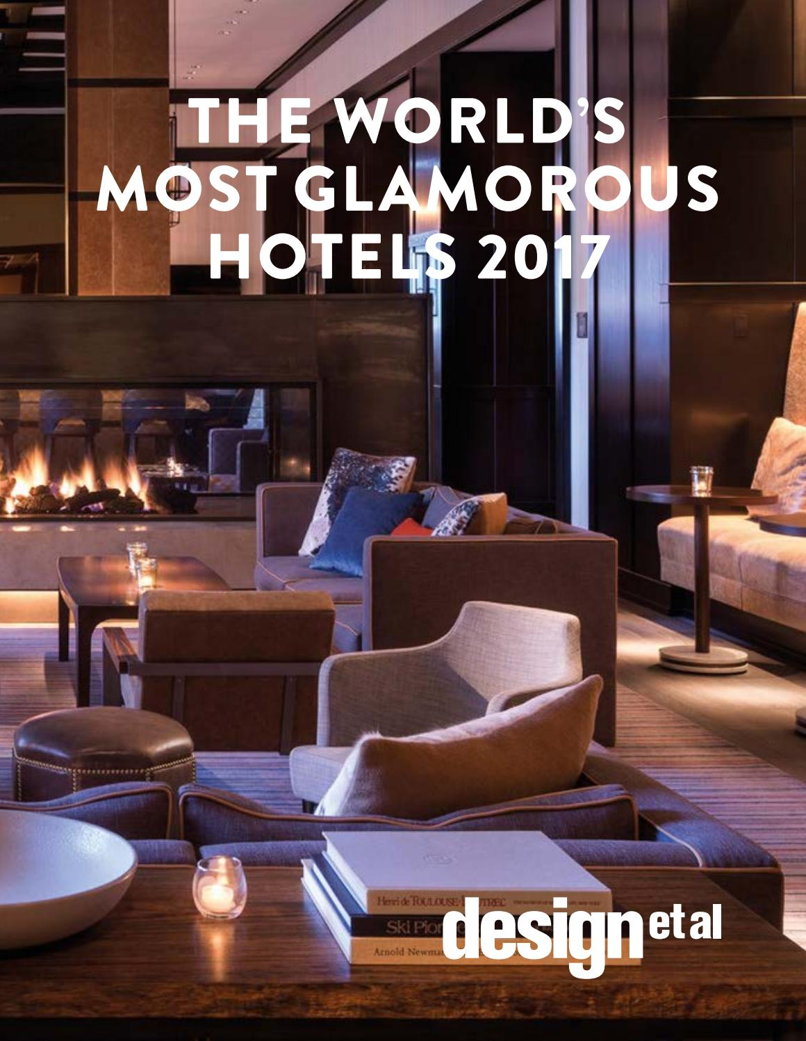the world's most glamorous hotels 2017design et al - issuu