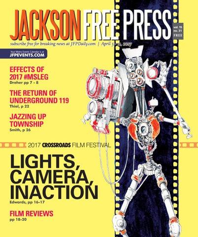 V15n31 - Crossroads Film Fest by Jackson Free Press Magazine - issuu