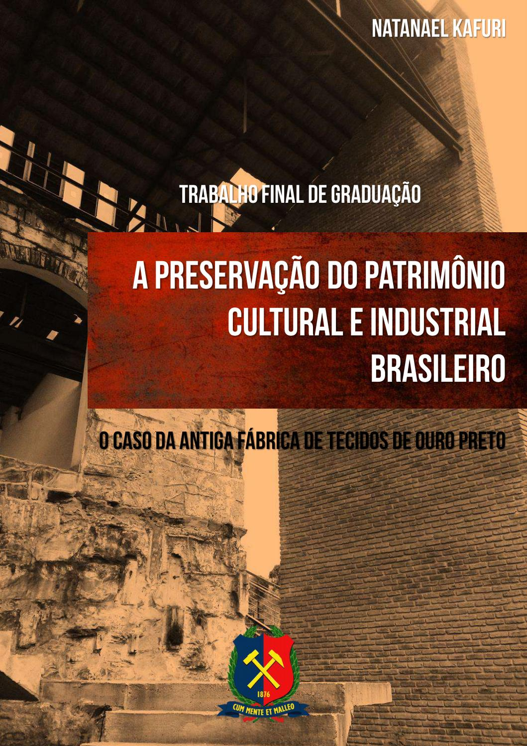 Preservação Do Património Natural: A Preservação Do Patrimônio Industrial Brasileiro: O Caso
