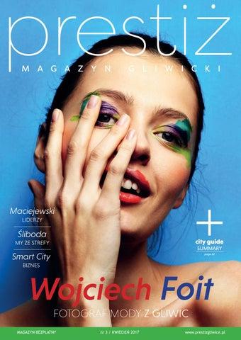 Prestiż Magazyn Gliwicki Kwiecień Nr 032017 By Prestiż Magazyn