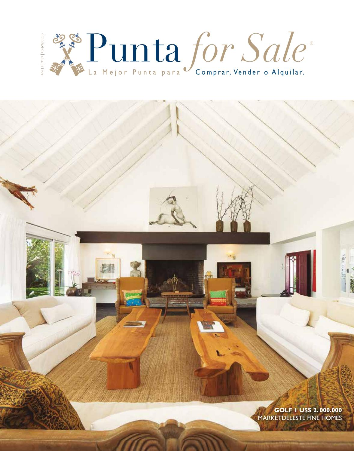 Revista de Real Estate Punta For Sale, edición #89 Abril-Mayo 2017