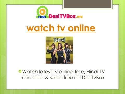 Watch Indian TV Channels | Online TV |Tv Seies | DesiTvBox by Alfrad  Richardson - issuu