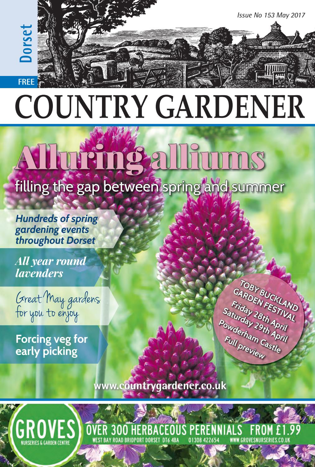 dorset country gardener may 2017 by country gardener issuu