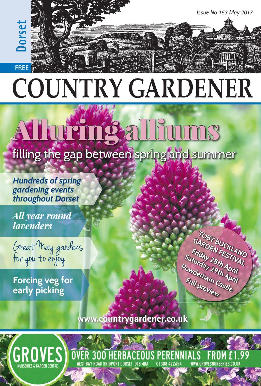 dorset country gardener may 2017 by country gardener issuu