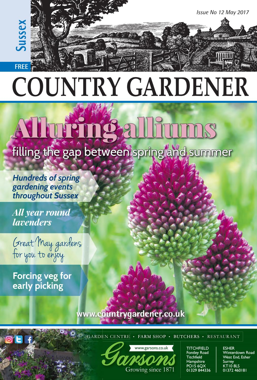 Sussex Country Gardener May 2017 By Country Gardener Issuu