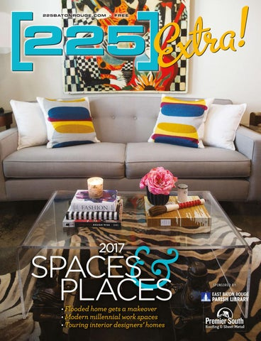 225 Extra 2017 Spaces Places By Baton Rouge Business Report Issuu