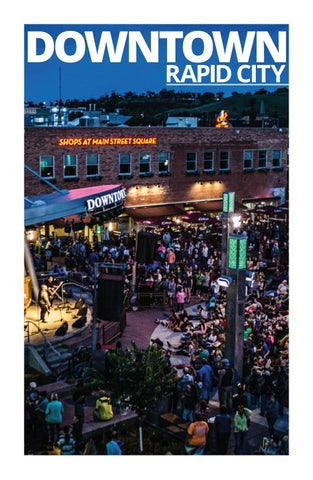 Downtown Rapid City Magazine 2017 by Destination Rapid City - issuu