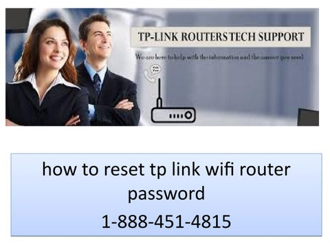 1-888-451-4815 how to reset tp link router admin password by Pamela