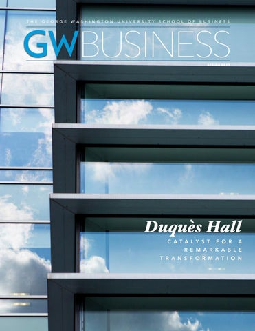 GW Business Magazine | Spring 2017 by GW School of Business - issuu