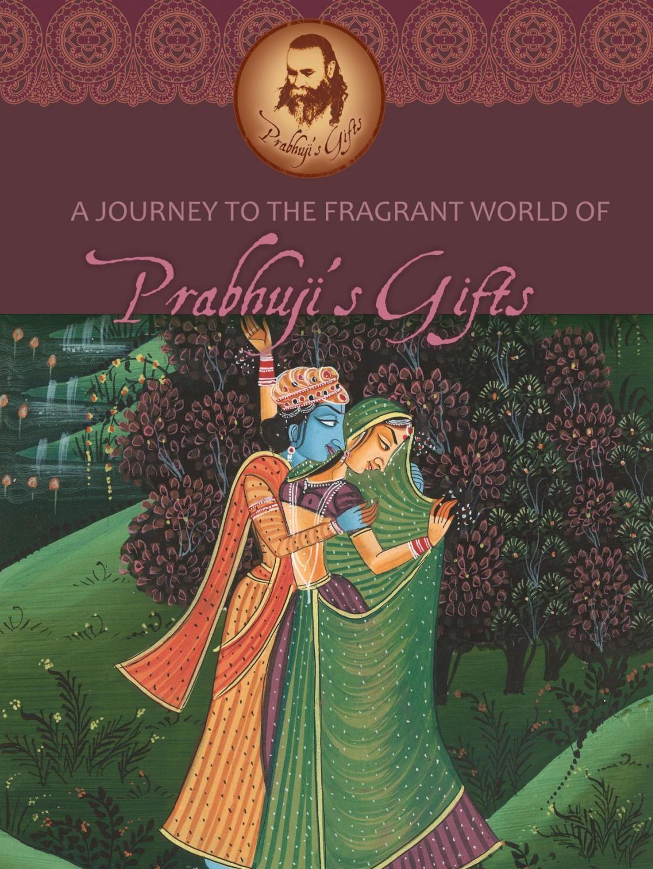 A journey to the fragrant world of Prabhuji's Gifts by Prabhuji's