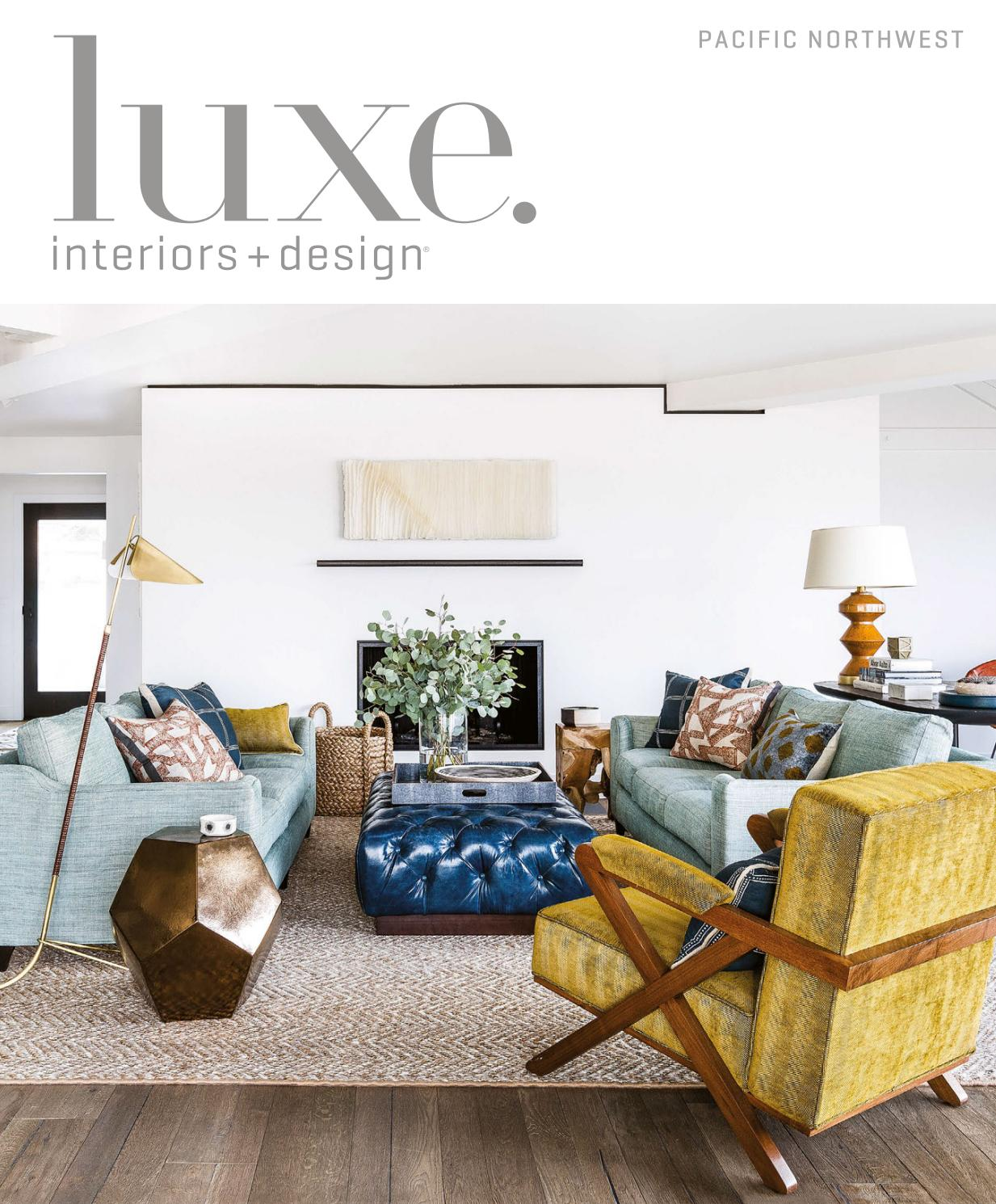 Luxe Magazine May 2017 Pacific Northwest By Sandow Issuu