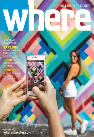 Where Miami City Guide May - June 2017 by Morris Media Network - issuu c475d32953c