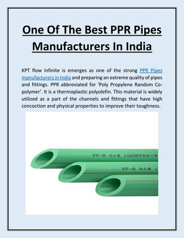One of the best ppr pipes manufacturers in india by KPT Pipes - issuu