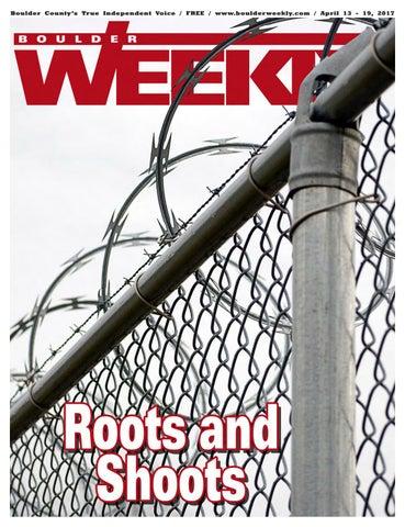 4 13 17 boulder weekly by Boulder Weekly - issuu