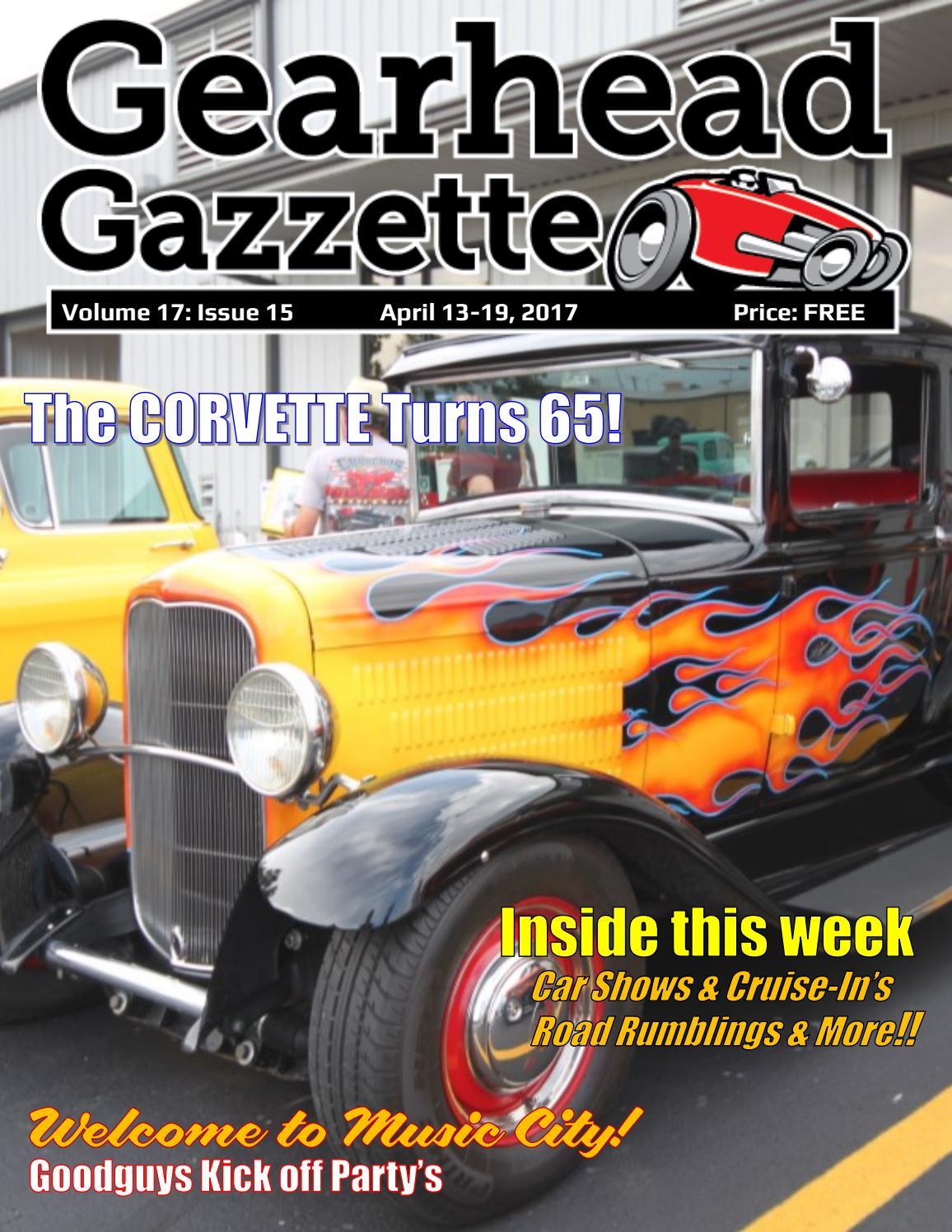 Gearhead Gazzette Vol 17 Issue 15 Apr 13-19 2017 by Jimmy B - issuu