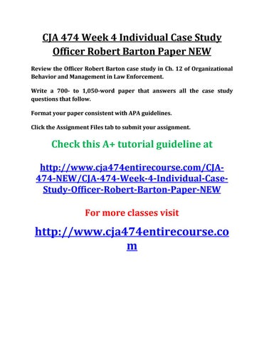 case study officer robert barton Review the officer robert barton case study in ch 12 of organizational behavior and management in law enforcement write a 700- to 1,050-word paper that answers all.