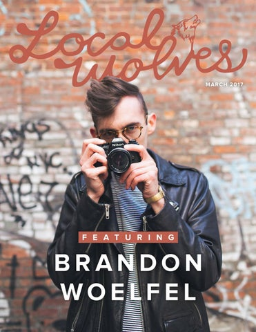 LOCAL WOLVES // ISSUE 46 - BRANDON WOELFEL by Local Wolves