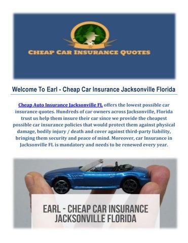 Earl Cheap Auto Insurance In Jacksonville By Earl Cheap Car Insurance Jacksonville Florida Issuu