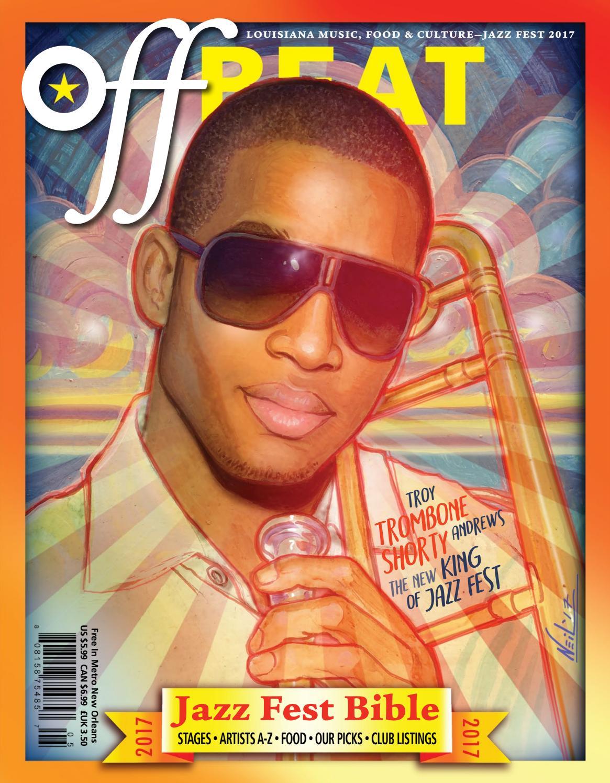 bc83066b186 Jazz Fest Bible OffBeat Magazine May 2017 by OffBeat Magazine - issuu