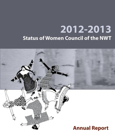 Annual Report 2012 2013 By Status Of Women Council Nwt Issuu