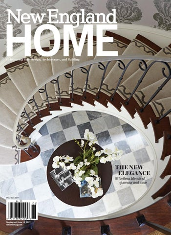 03a4b764880 New England Home May - June 2017 by New England Home Magazine LLC ...