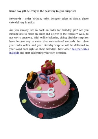Same Day Gift Delivery Is The Best Way To Give Surprises Keywords Order Birthday Cake Designer Cakes In Noida Photo Are You Already