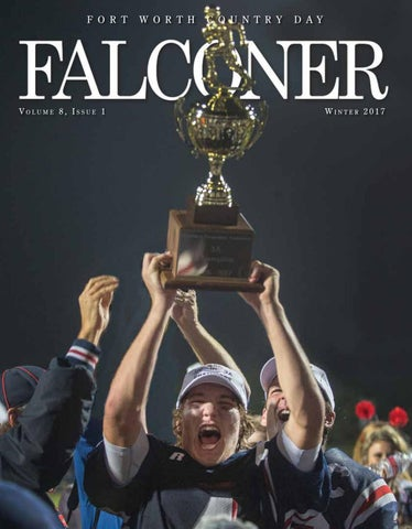 FWCD Falconer - Winter 2017 by Fort Worth Country Day - issuu