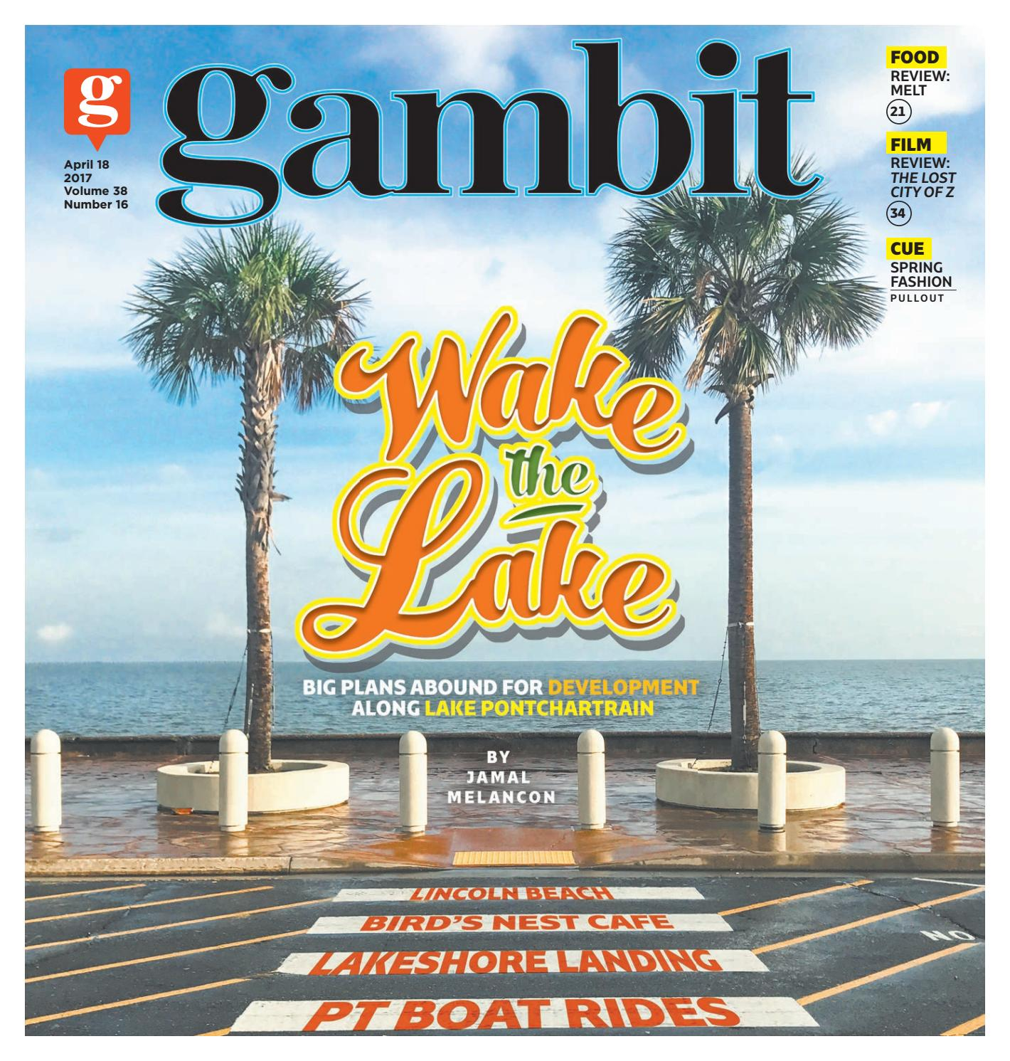 Gambit New Orleans, April 18, 2017 by Gambit New Orleans issuu