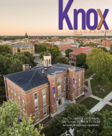 Knox Magazine Spring 2017 by Knox College - issuu