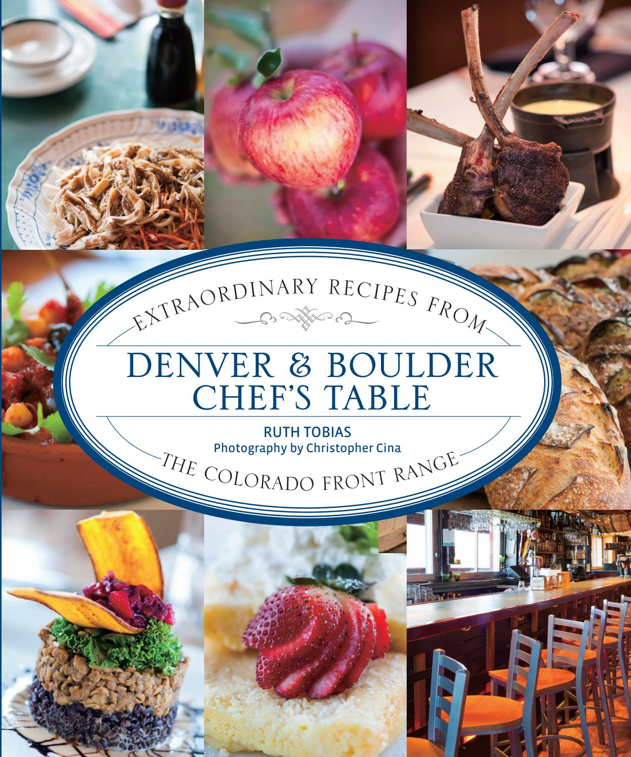 Chefs Table Denver And Boulder Extraordinary Recipes By Manoel De Oliveira Issuu