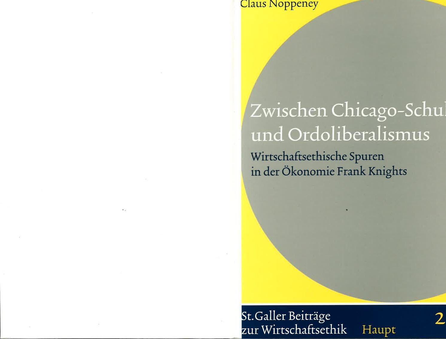 Noppeney: Zwischen Chicago Schule Und Ordoliberalimus. Wirtschaftsethische  Spuren In Der Ökonomie... By Claus Noppeney   Issuu