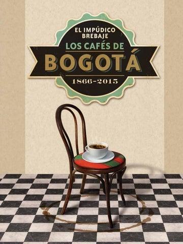 El impúdico brebaje. Los cafés de Bogotá. 1866-2015 by Instituto ... e03b4af50fa