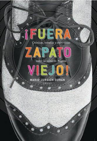 107837fb Fuera Zapato Viejo. Crónicas, retratos y entrevistas sobre la salsa ...