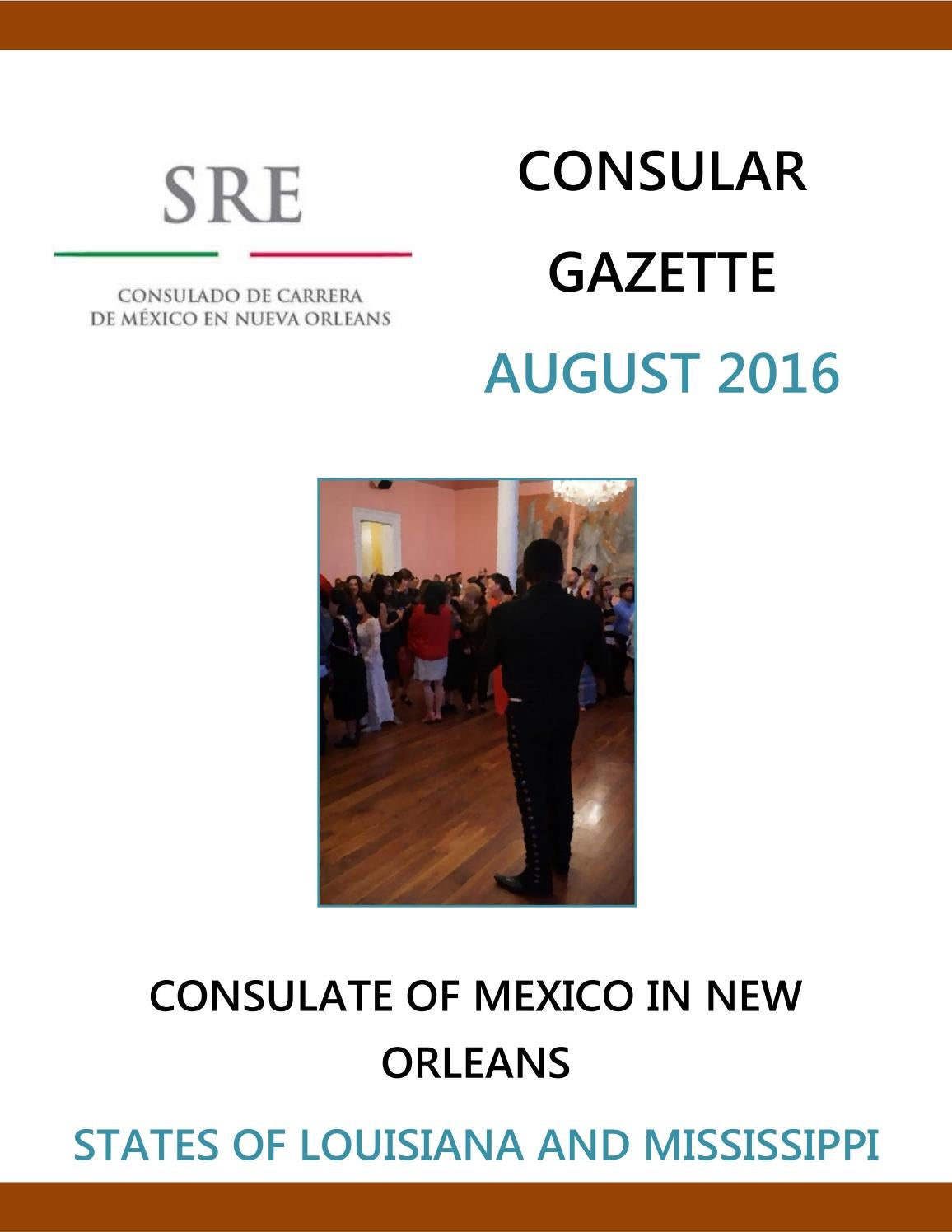 Consulate of Mexico in New Orleans Consular Gazette August 2016 by