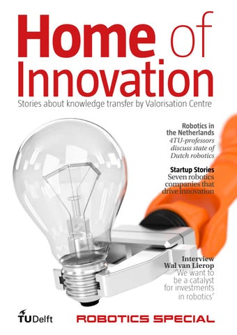 Home of Innovation - Robotics Special by TU Delft - issuu