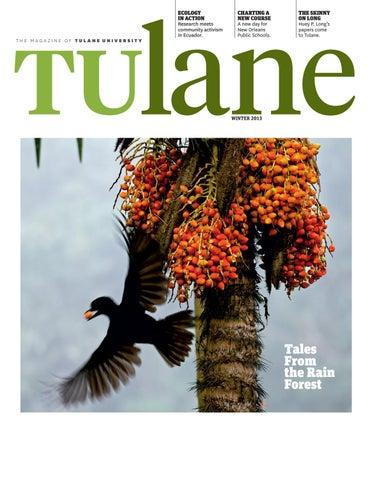 Tulane Magazine Winter 2013 Issue by Tulane University - issuu