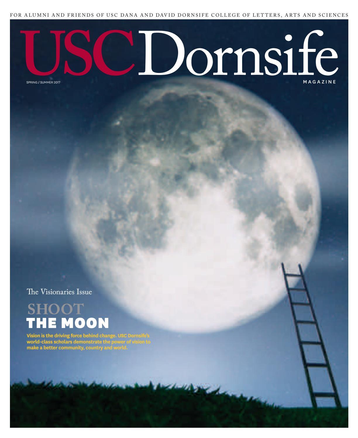 USC Dornsife Magazine Spring-Summer 2017 by USC Dornsife Office of ...