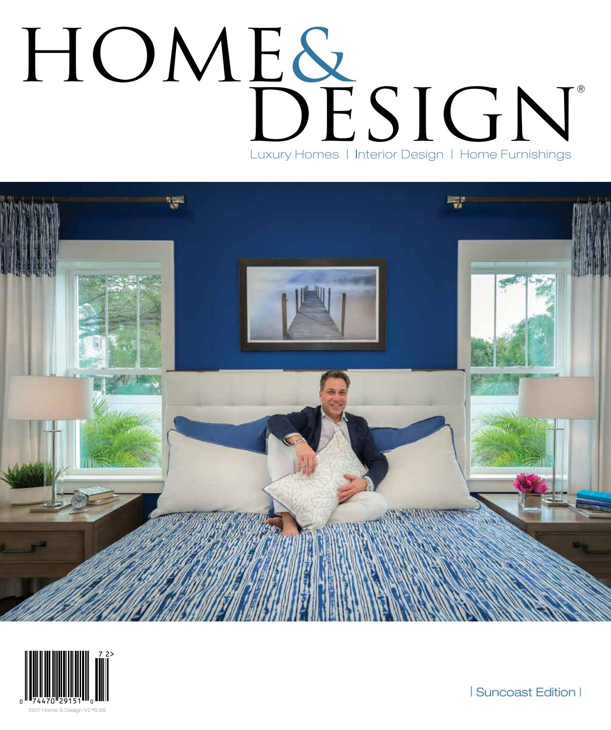 Home And Design Magazine Suncoast Edition May 2017 By Anthony Spano Issuu