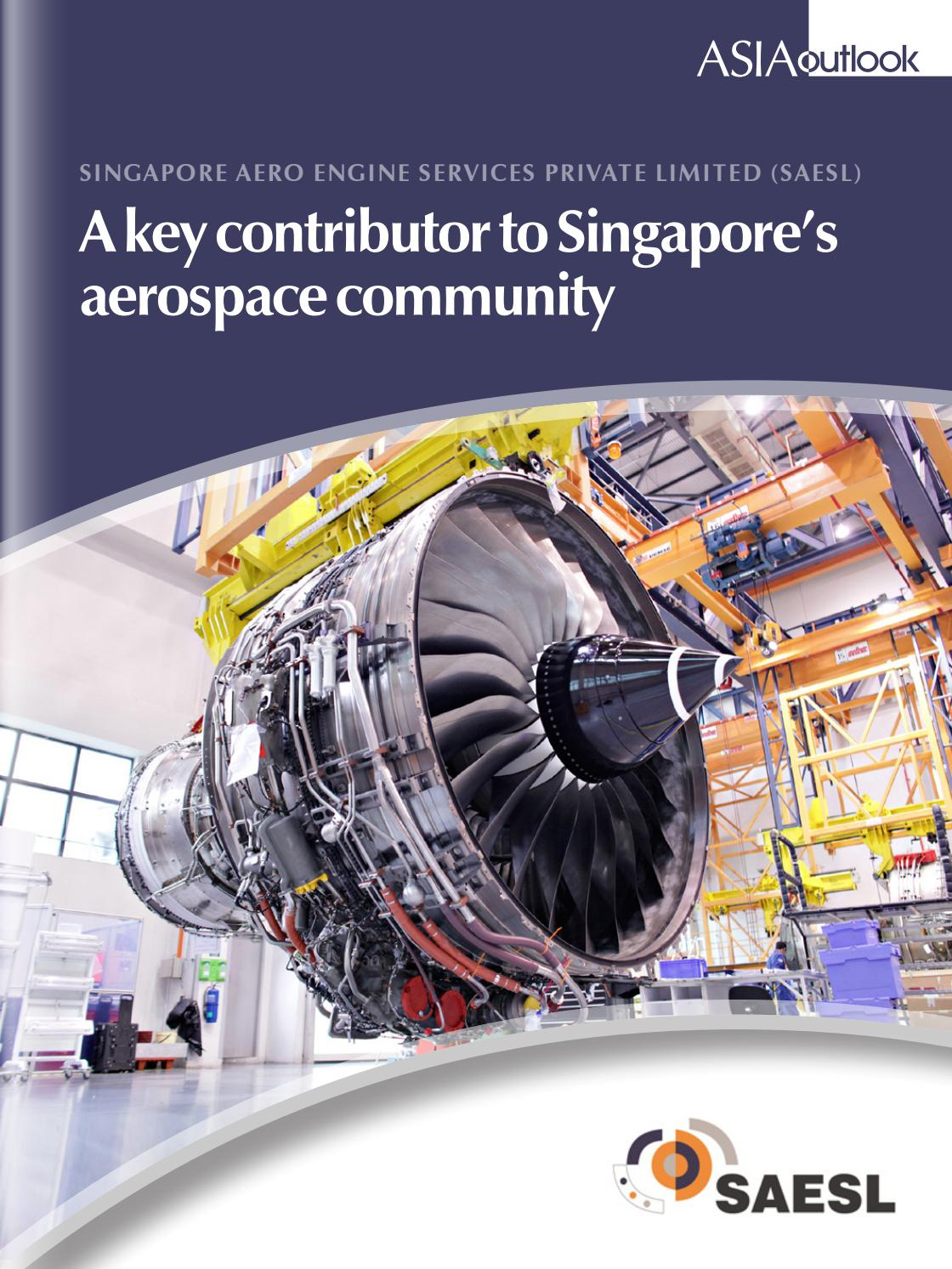 SINGAPORE AERO ENGINE SERVICES PRIVATE LTD by Outlook Publishing - issuu