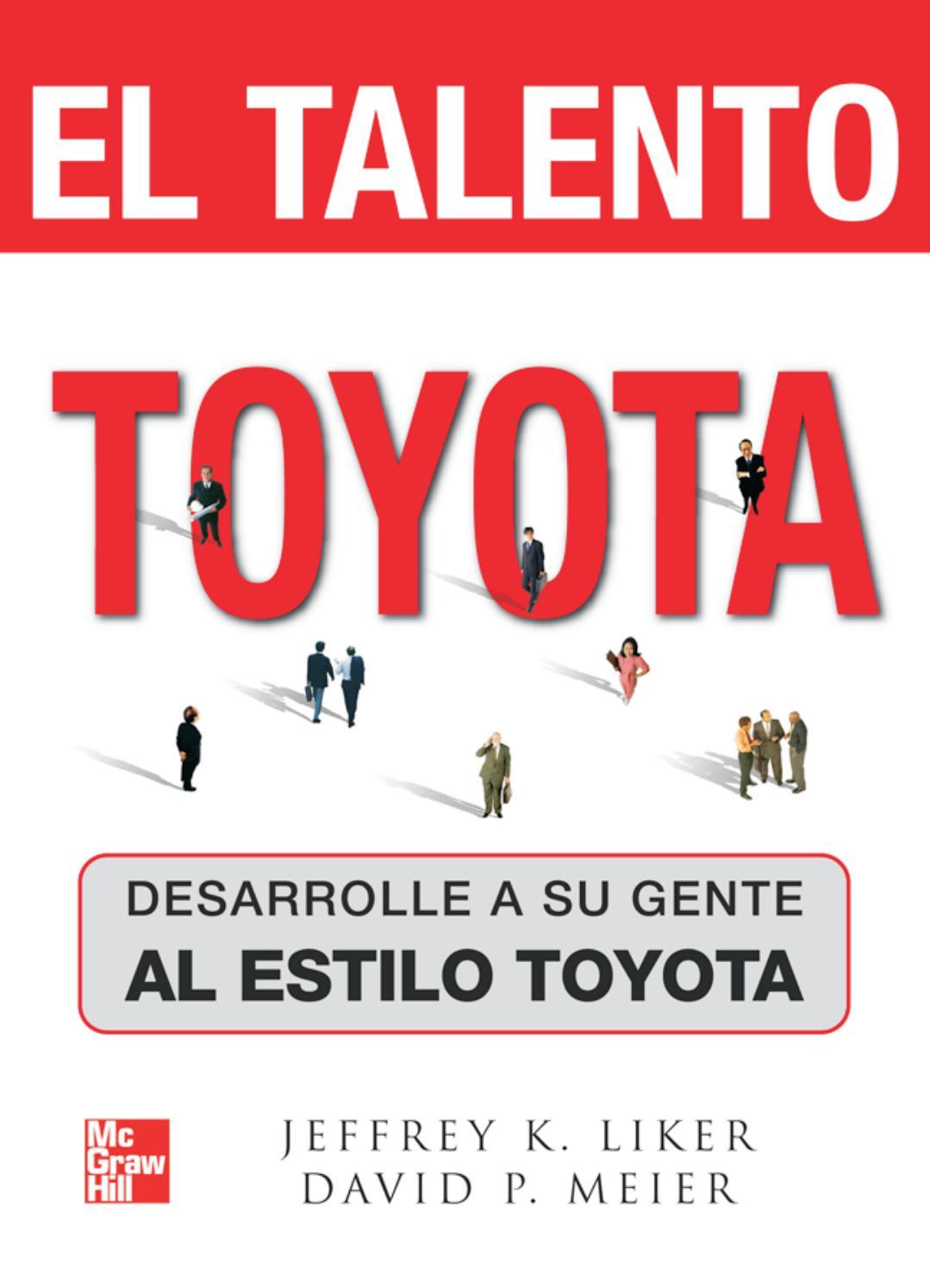 El talento toyota jeffrey k liker, david p meier by TT220FF - issuu