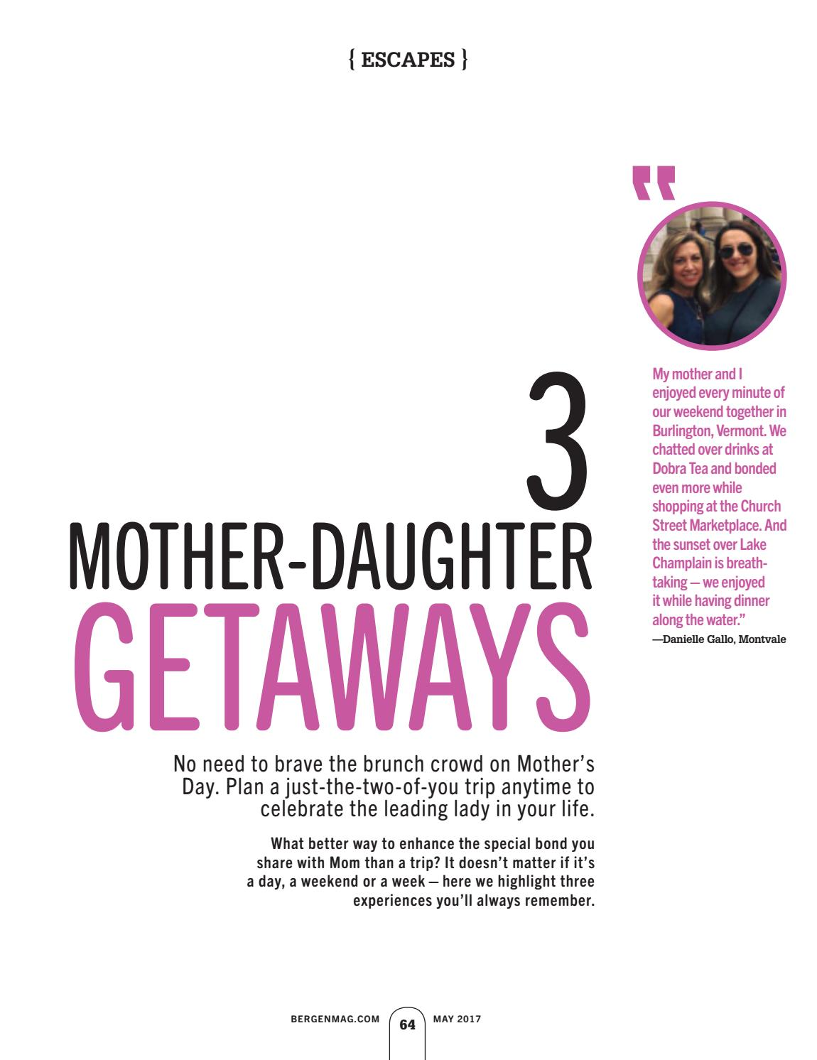 Bergen may 2017 by wainscot media issuu for Mother daughter weekend getaways