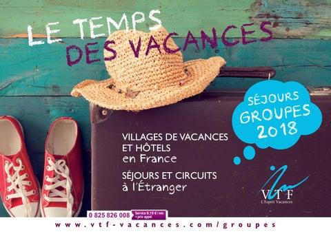 44066c1781b Brochure groupes 2018 by VTF L Esprit Vacances - issuu
