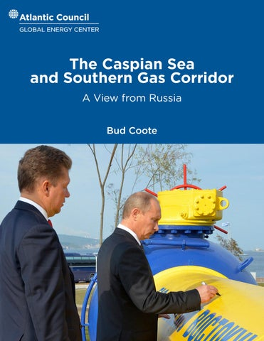 The Caspian Sea and Southern Gas Corridor by Atlantic Council - issuu