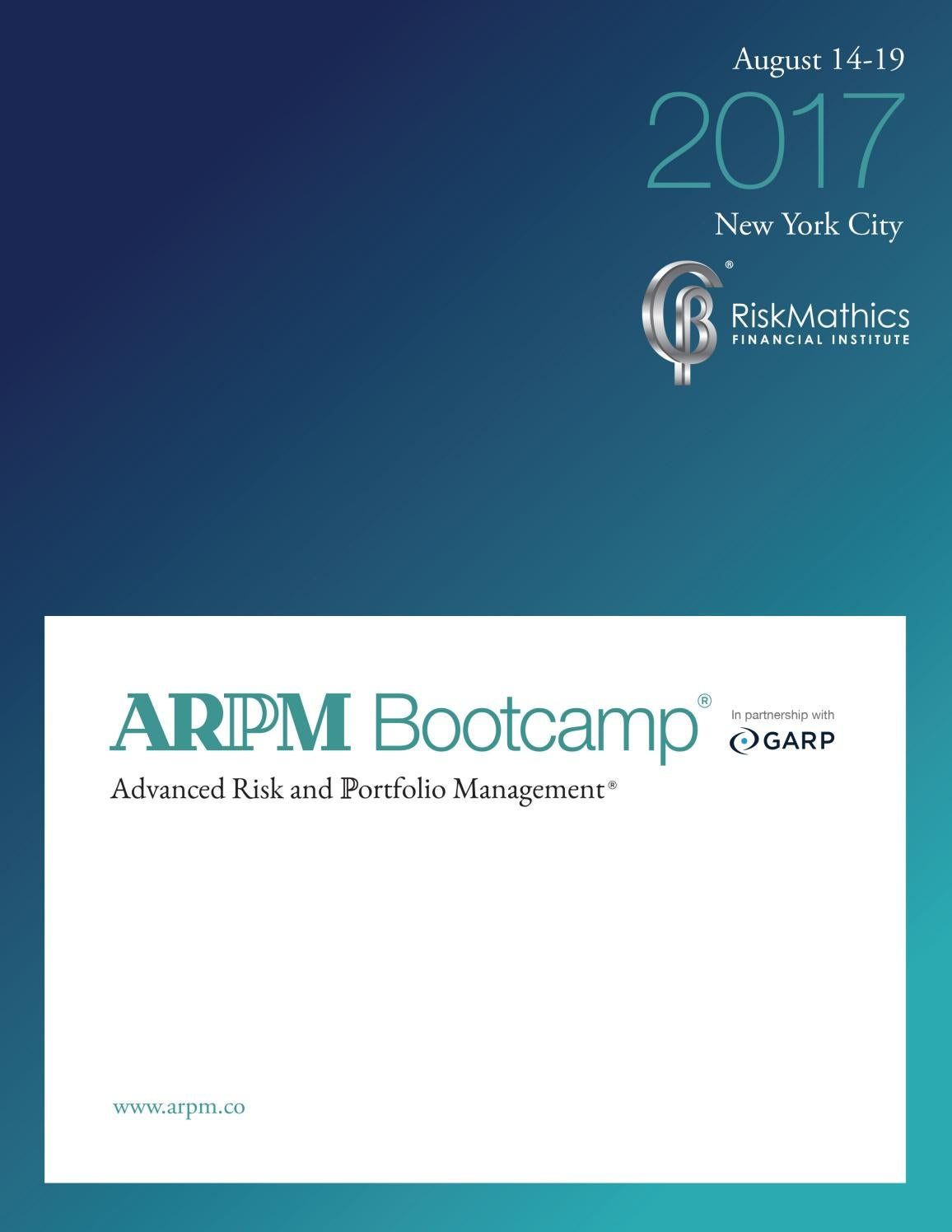 ARPM Boot Camp 2017 -NY- by RiskMathics Financial Intitute