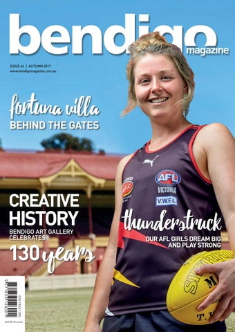 6ea969a87134b Bendigo Magazine - Issue 46 - Autumn 2017 by Bendigo Magazine - issuu