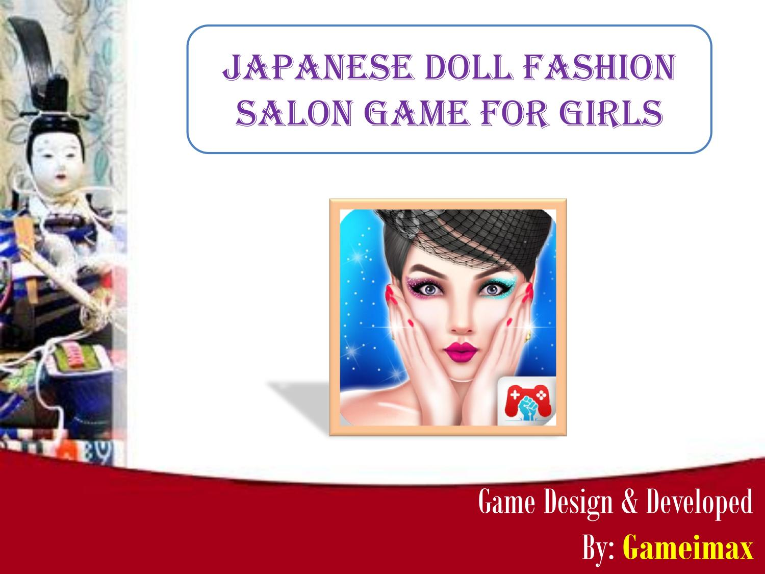 Japanese Doll Fashion Salon Game For Girls By Game Imax Issuu