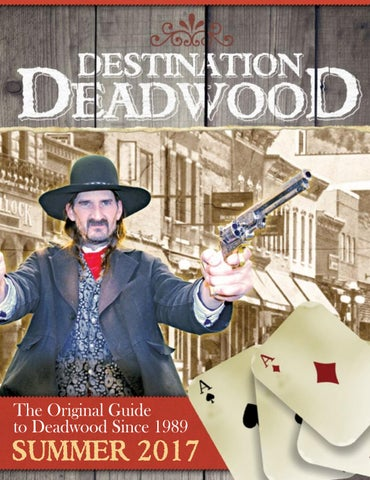 The Original Guide To Deadwood Since 1989
