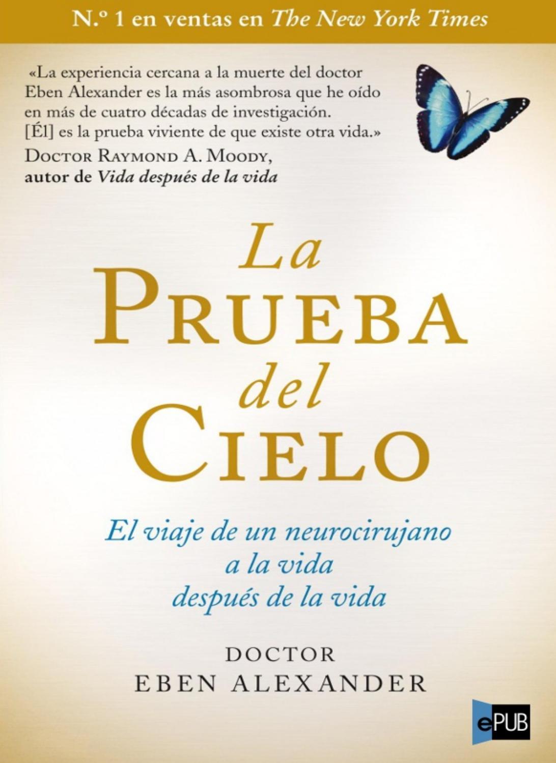 La prueba de cielo eben alexander by Fernando - issuu