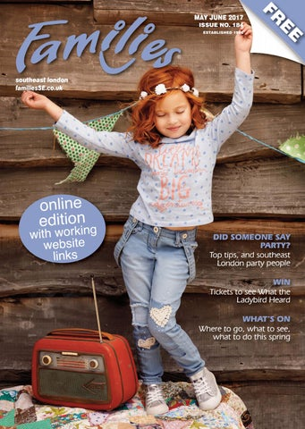 0d4bf08194ad0 Families London SE May June 2017 issue 184 by Families Magazine - issuu