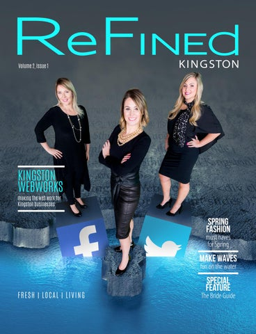 e149a366f89 Refined Kingston - Spring 2017 by Refined Kingston Magazine - issuu